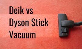 Deik vs Dyson Stick Vacuum Cleaner Review